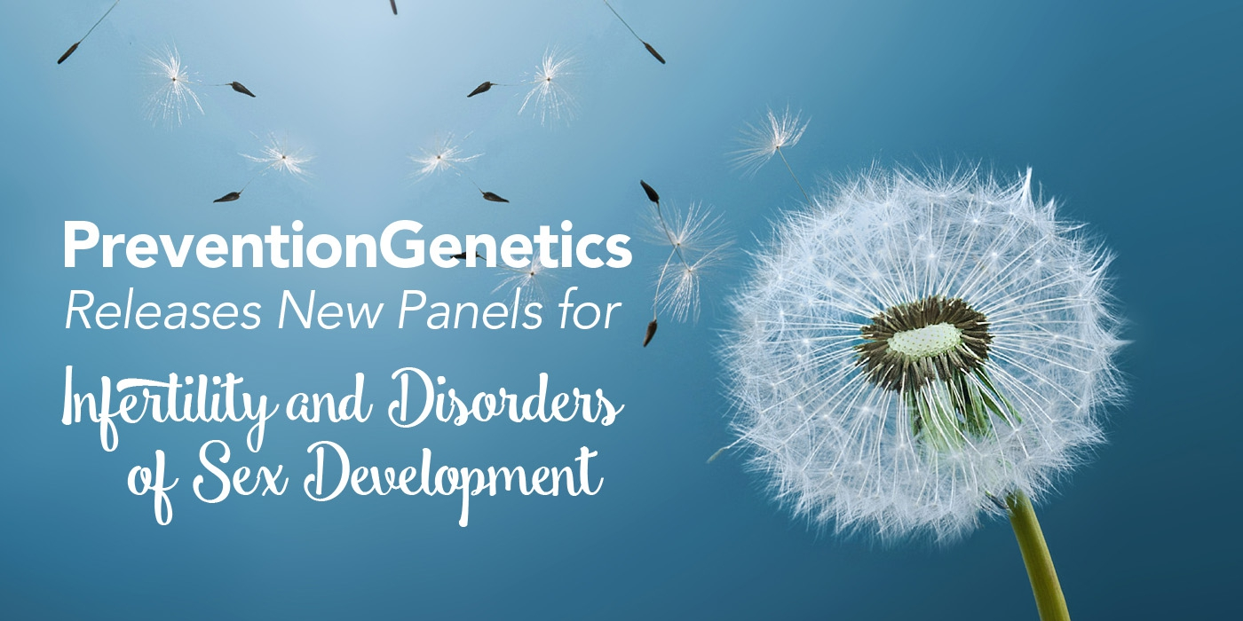 PreventionGenetics Releases New Panels for Infertility and  Disorders of Sex Development