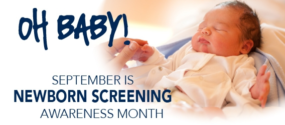 Oh Baby! September is Newborn Screening Awareness Month